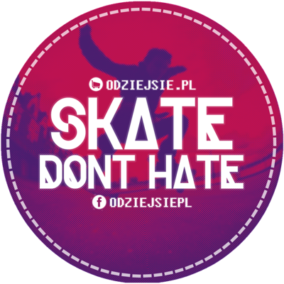 ODZIEJSIE WLEPKA SKATE DONT HATE