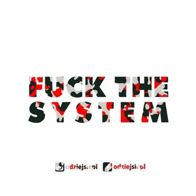 ODZIEJSIE WLEPKA FUCK THE SYSTEM WHITE